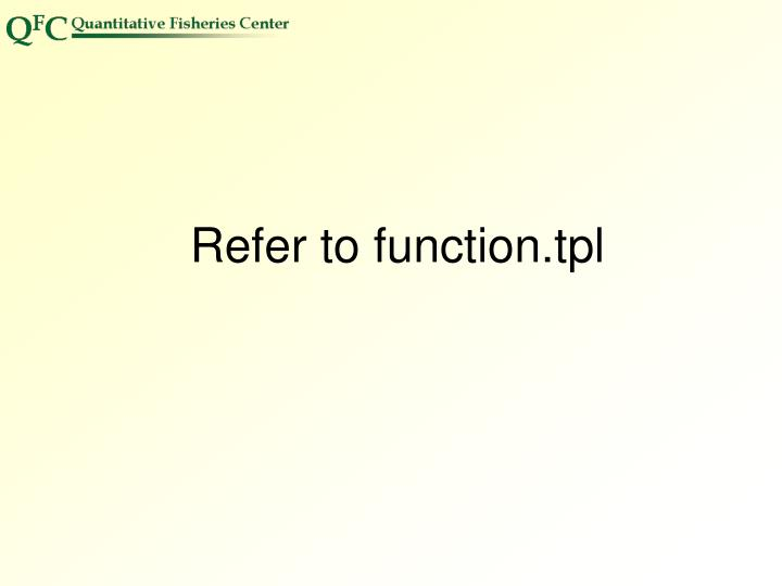 Refer to function.tpl