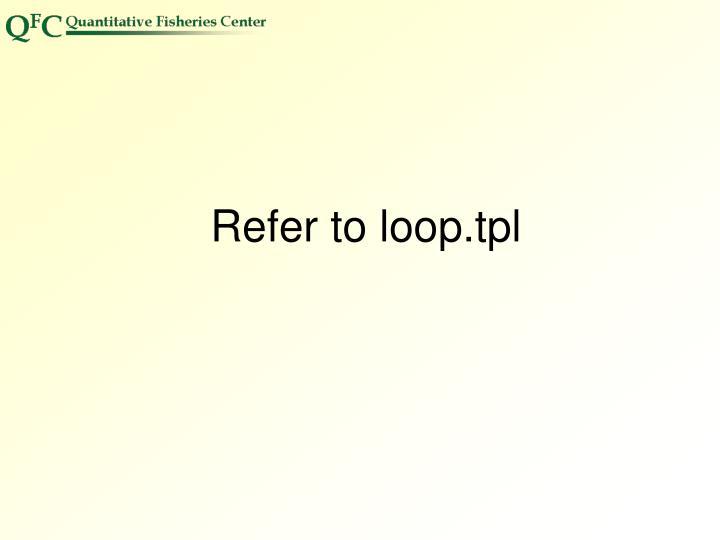Refer to loop.tpl