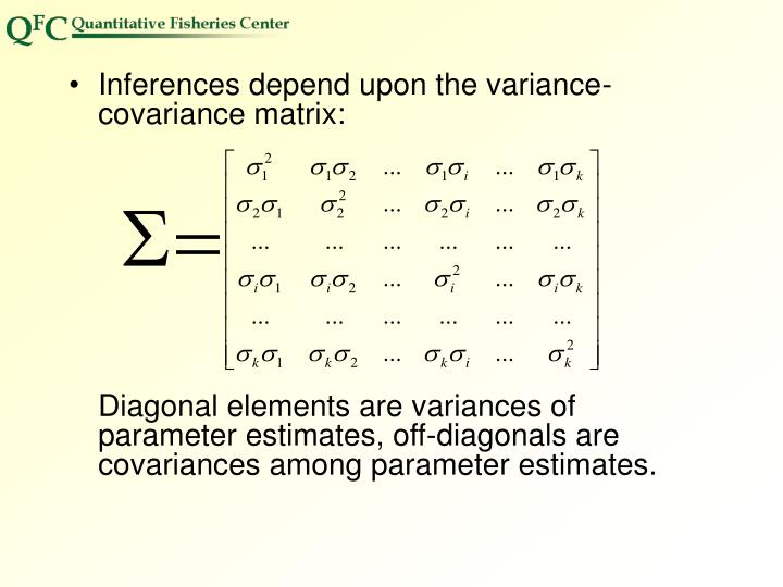 Inferences depend upon the variance-covariance matrix: