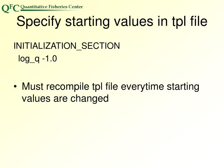 Specify starting values in tpl file