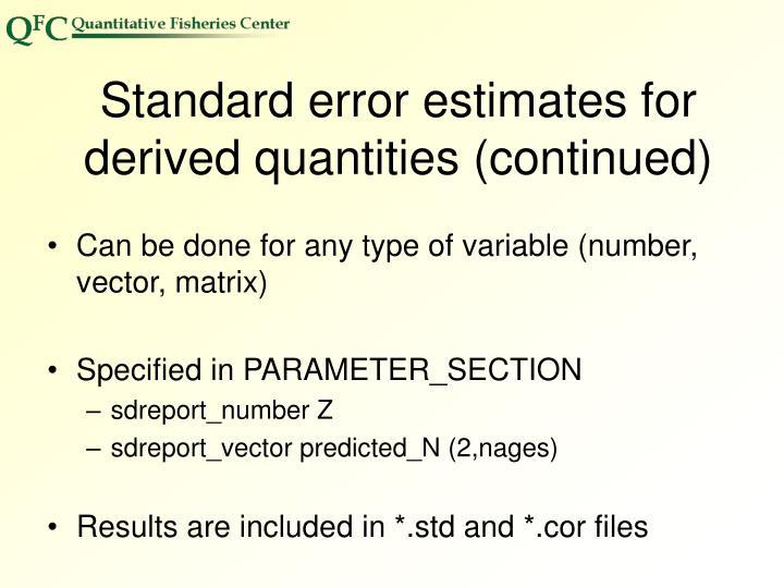 Standard error estimates for derived quantities (continued)