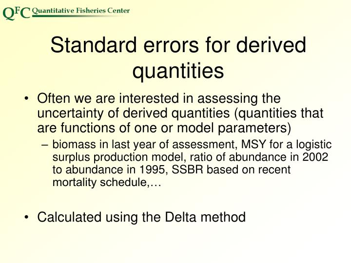 Standard errors for derived quantities