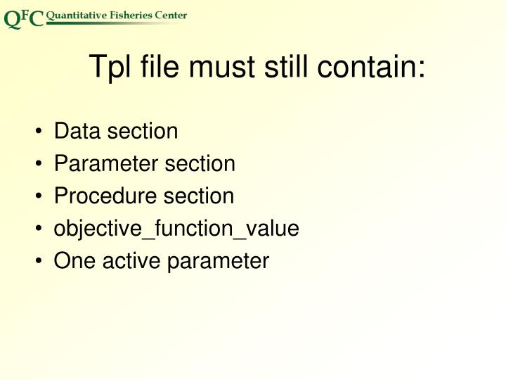 Tpl file must still contain: