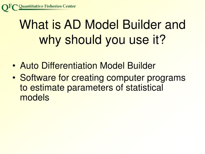 What is AD Model Builder and why should you use it?