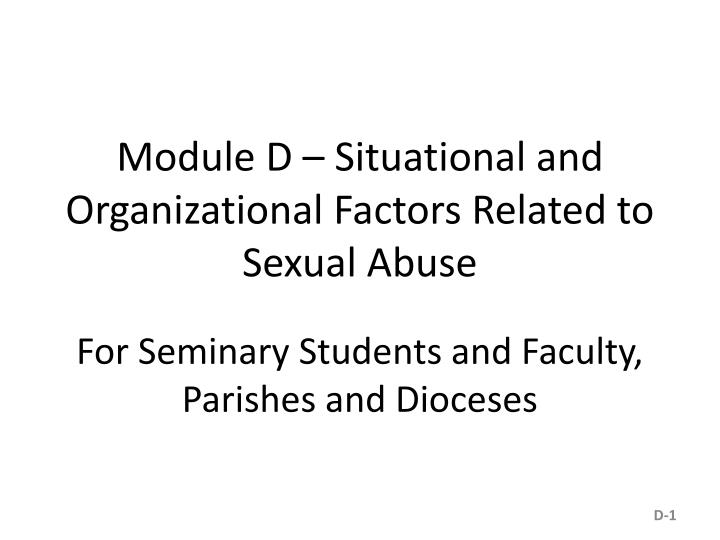 Module D – Situational and Organizational Factors