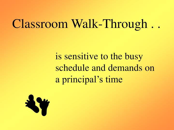 Classroom Walk-Through . .