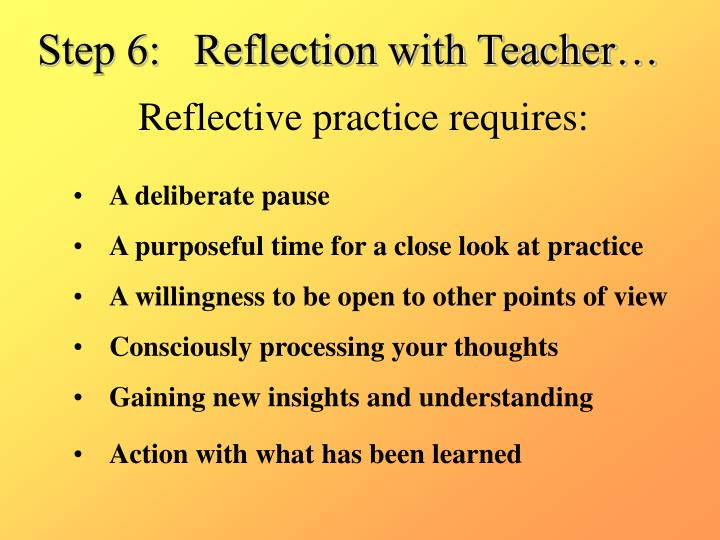 Step 6:   Reflection with Teacher…