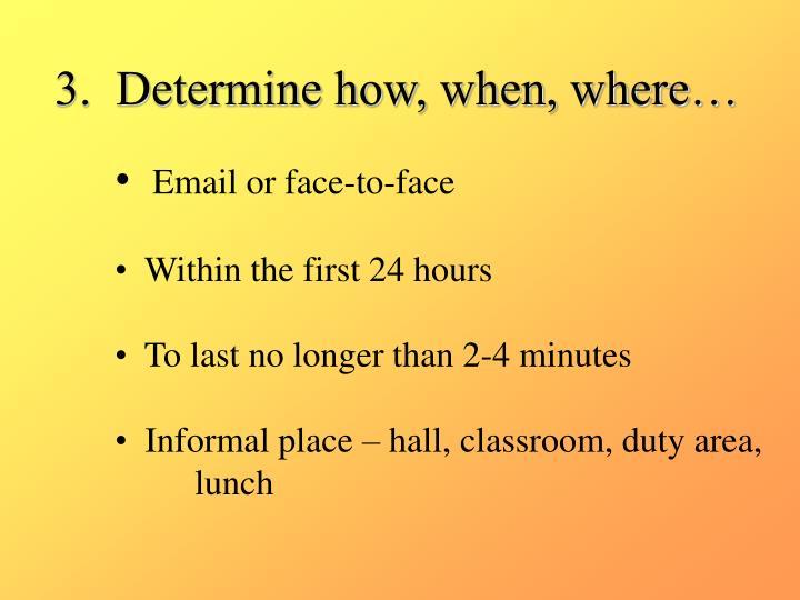 3.  Determine how, when, where…