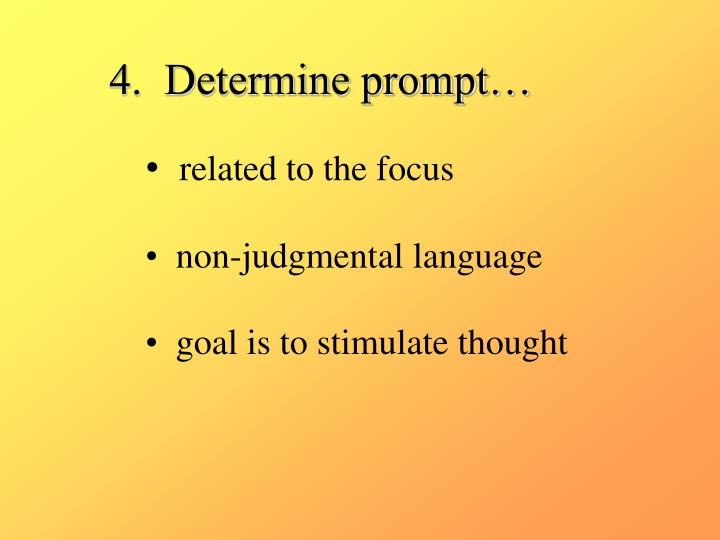 4.  Determine prompt…
