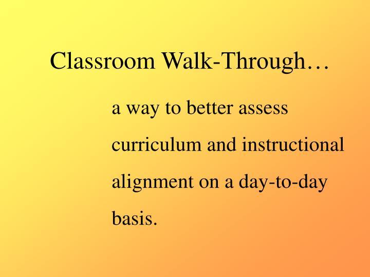 Classroom Walk-Through…