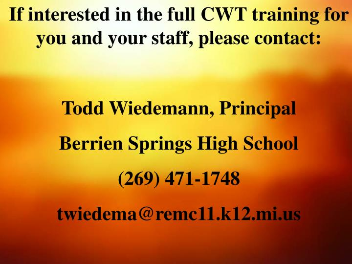 If interested in the full CWT training for you and your staff, please contact: