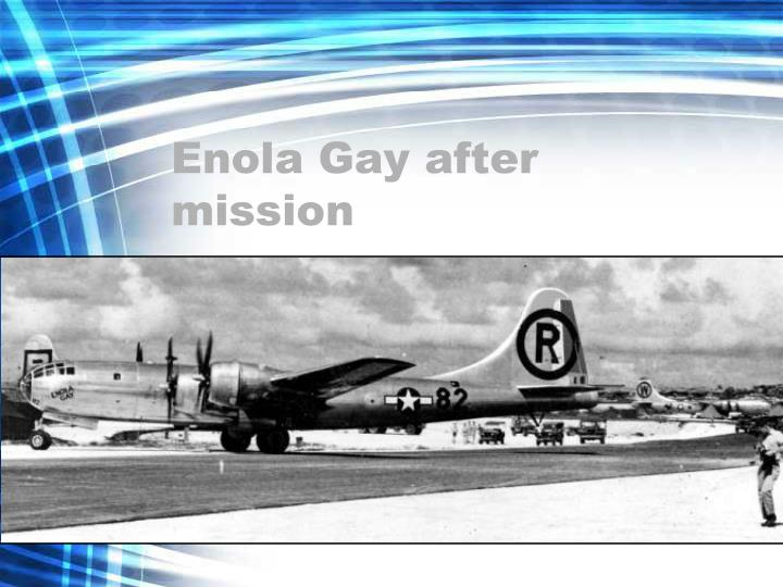 Enola Gay after mission