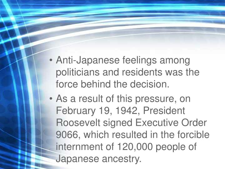 Anti-Japanese feelings among politicians and residents was the force behind the decision.