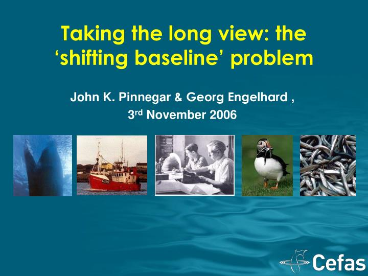Taking the long view the shifting baseline problem