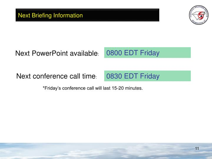 Next Briefing Information