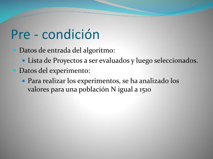 Pre - condición