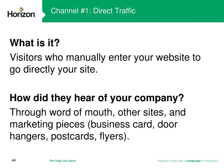 Channel #1: Direct Traffic