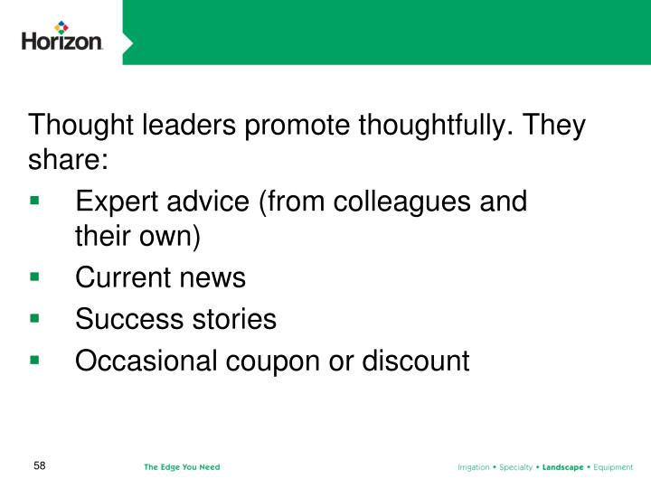Thought leaders promote thoughtfully. They share: