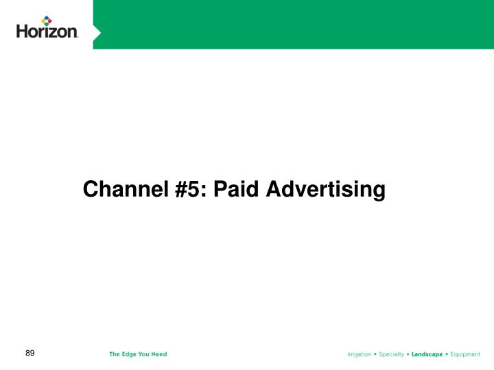Channel #5: Paid Advertising