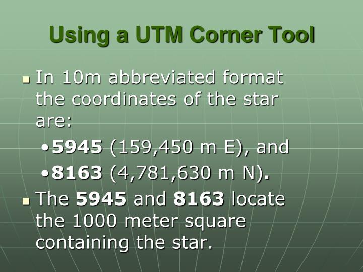 Using a UTM Corner Tool
