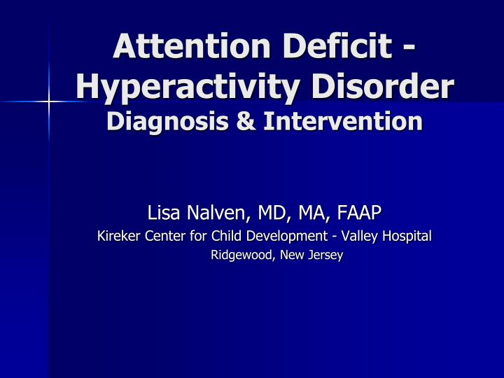 Attention deficit hyperactivity disorder diagnosis intervention