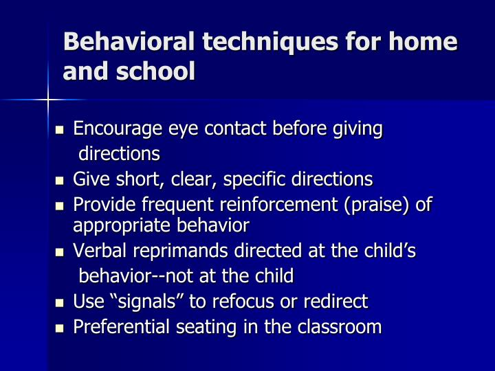 Behavioral techniques for home and school
