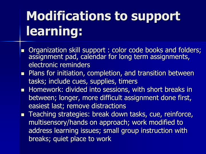 Modifications to support learning: