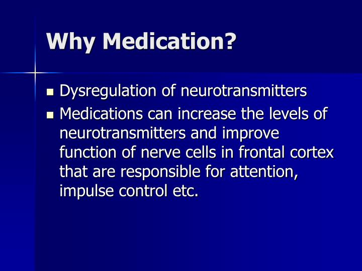 Why Medication?