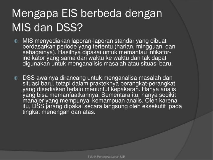 Mengapa EIS berbeda dengan MIS dan DSS?