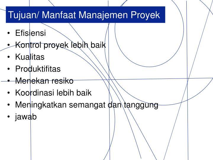 Tujuan/ Manfaat Manajemen Proyek