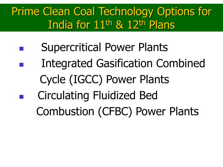 Prime Clean Coal Technology Options for India for 11
