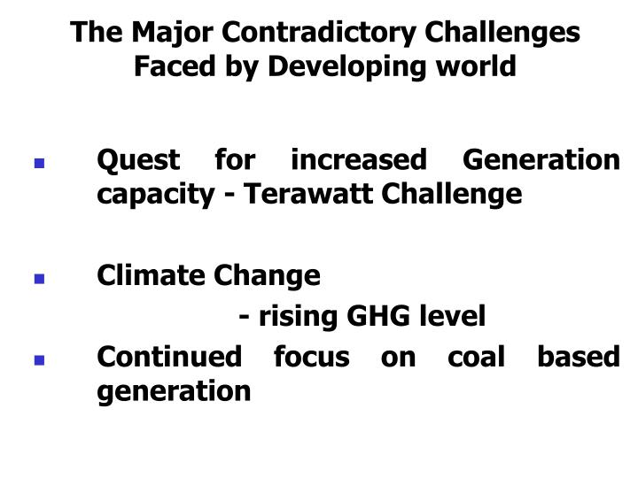 The major contradictory challenges faced by developing world