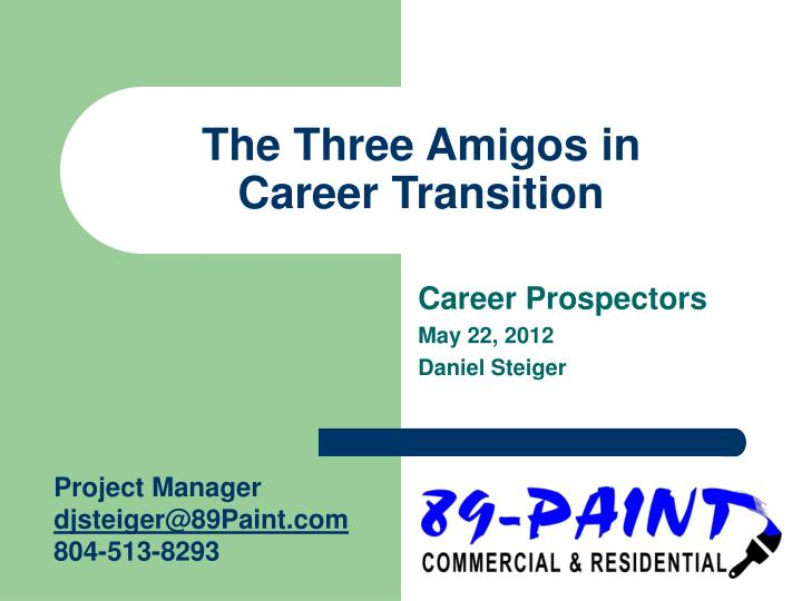 The three amigos in career transition