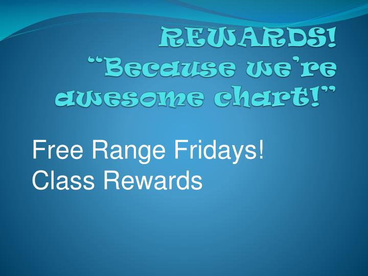 REWARDS!