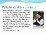 kallade att vittna om jesus