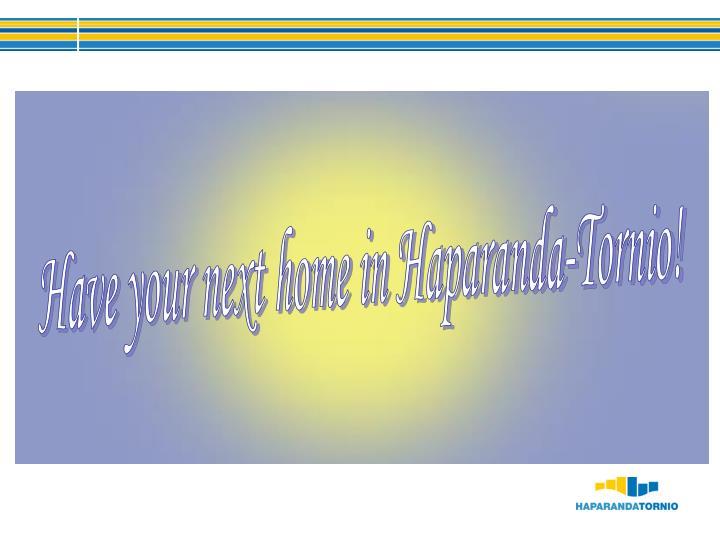 Have your next home in Haparanda-Tornio!