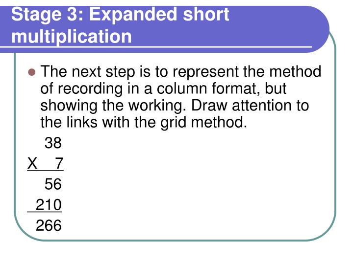Stage 3: Expanded short multiplication