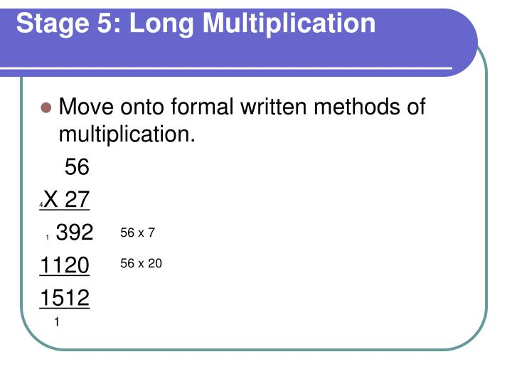 Stage 5: Long Multiplication