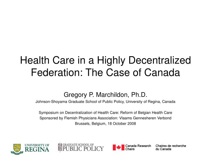 Health care in a highly decentralized federation the case of canada