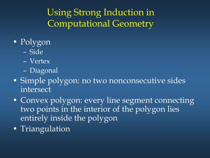 Using Strong Induction in Computational Geometry