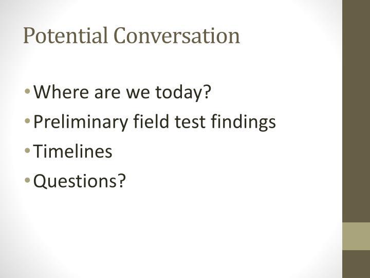 Potential Conversation