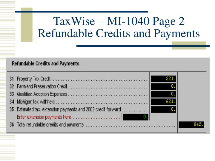 TaxWise – MI-1040 Page 2 Refundable Credits and Payments