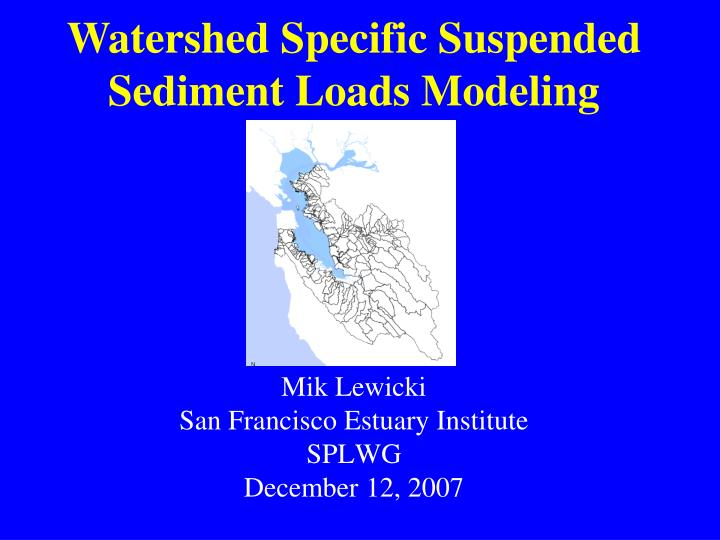 Mik lewicki san francisco estuary institute splwg december 12 2007