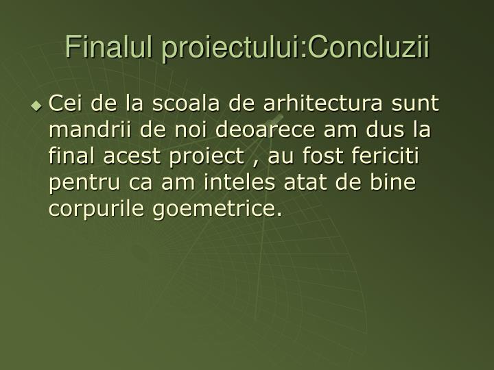 Finalul proiectului:Concluzii