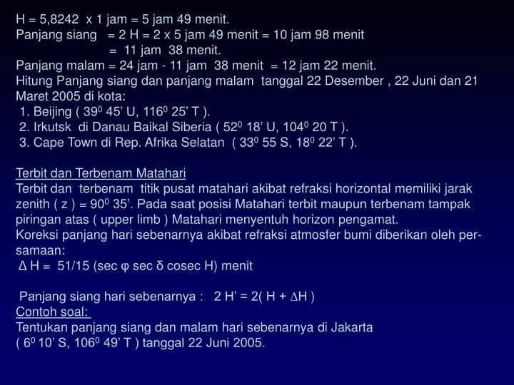 H = 5,8242  x 1 jam = 5 jam 49 menit.