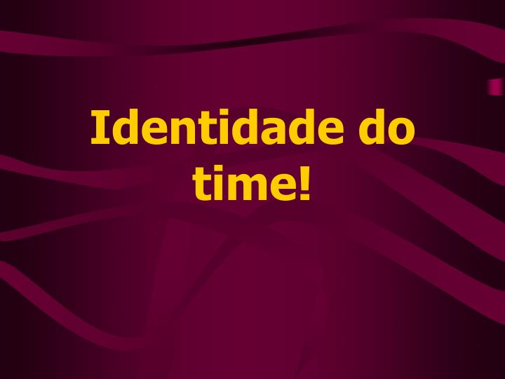 Identidade do time!