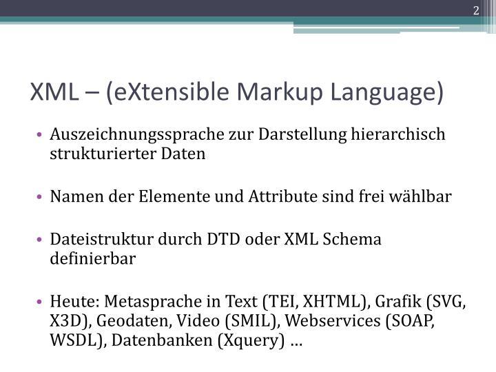 XML – (eXtensible Markup Language)