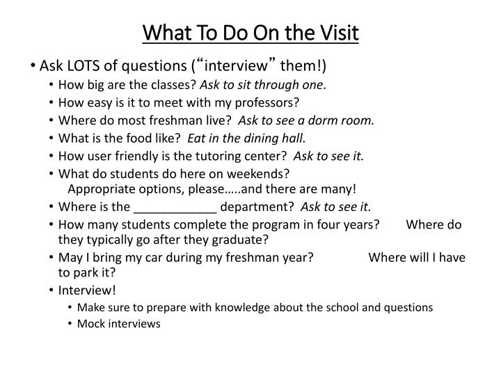 What To Do On the Visit