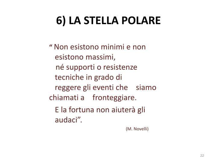 6) LA STELLA POLARE