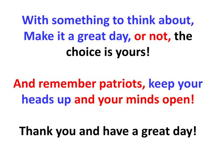 With something to think about, Make it a great day,